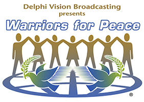 Warriors for Peace - Delphi Vision Broadcasting